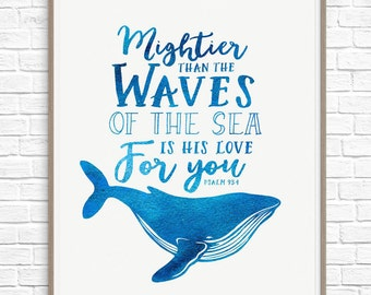 Psalm 93 4, Mightier Than The Waves of the Sea is His Love for You, Instant Download Printable Wall Art, Blue Nautical Nursery Whale Print