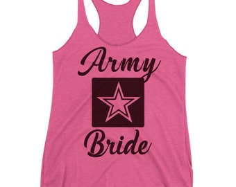 Army Bride Tank Top. Bride Workout Tank. Racerback. Tri-blend. Wife To Be. Bachelorette Party. Military.