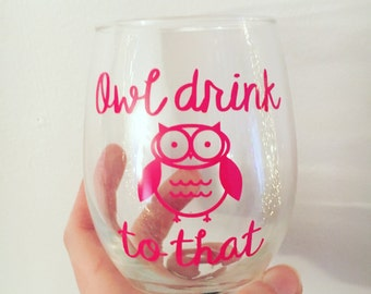 owl wine glass, best friend gift, funny wine glasses with sayings, owl lover gift, girlfriend gift, wine gift, 21st birthday gift for her