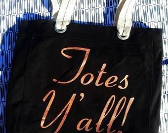 Totes Y'all Tote Bag / Black Totes / Tote Bag / Shopping Bag / Travel Tote / Beach Bag / Canvas Tote Bag / Beach Tote / Bridesmaid Gifts