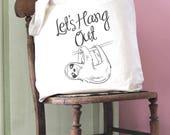 Lets hang Out Sloth Animal Print Cotton Shopper Tote Canvas Bag