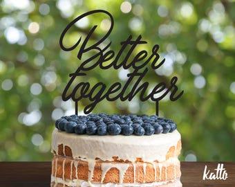 Better Together cake topper, Wedding cake topper, Better Together Wood cake topper for wedding, Custom Better Together wedding cake topper
