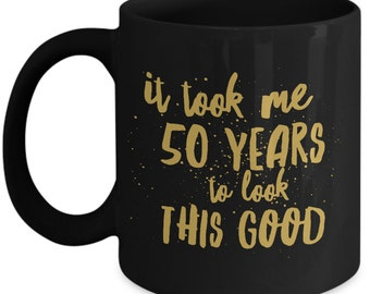 Funny 50th Birthday Gifts for Women, Men - 11 oz Coffee Mug - Mugs Are Best Gag Gifts Ideas for Coworkers, Friends, Mom, Dad - Happy 50th