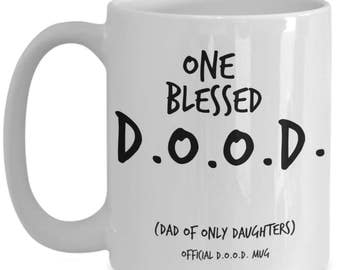 Christian Dad Gifts Mug - Quotes for Daughters and Dads - Best Father's Day, Birthday Gift for Dads of Only Daughters - One Blessed D.O.O.D.
