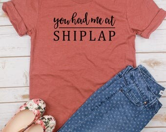 You Had Me At Shiplap Shirt