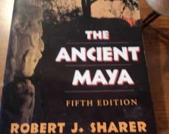 The Ancient Maya   Robert . Sharer   Fifth Edition   1994  Mayan Culture