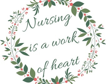 Nursing is a Work of Heart Print, Nursing quote, Breastfeeding quote,  Nursing sign, Nurse poster,  Nursing posters DIGITAL PRINT Clinic art