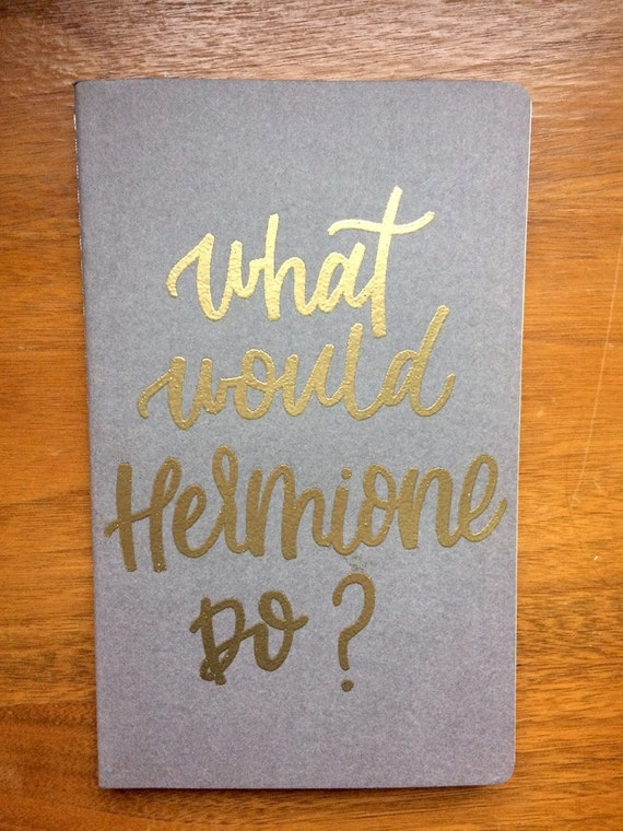 What Would Hermione Do? gold embossed journal| Harry Potter journal| Moleskine| hand lettered journal| soft cover notebook| Hermione Granger