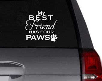 My Best Friend has four paws vinyl decal