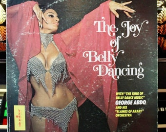 "BELLY DANCING: George Abdo And His ""Flames Of Araby"" Orchestra - The Joy Of Belly Dancing - Super-Cool Vintage Vinyl - Great Gift!"