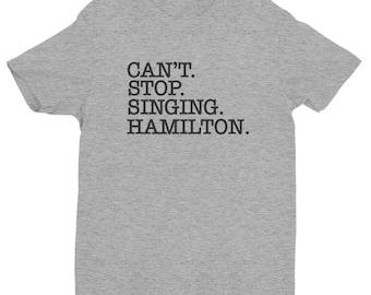Can't Stop Singing Hamilton t-shirt, Hamilton Musical, Hamilton Broadway, Hamilton Shirt, Hamilton gift, Hamilton funny, Hamilton Chicago
