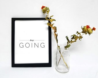 Keep Going Typographic Print
