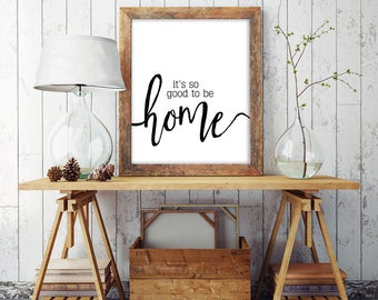 It's So Good To Be Home | Printable Farmhouse Decor | Fixer Upper Wall Art | New Home Gift Print | Housewarming Gift Print | Home Sweet Home