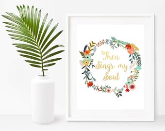Then Sings My Soul, Hymn Print, Printable Art, Christian Wall Art, Instant Download, Home Decor, Wall Decor