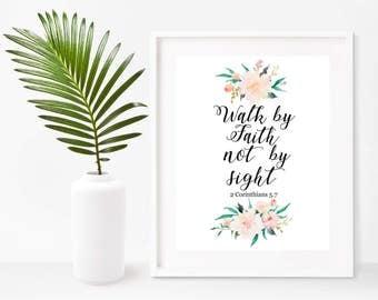 Walk By Faith Not By Sight, Printable Art, Bible Verse Print, 2 Corinthians 5 7, Scripture Art,  Instant Download, Home Decor, Wall Decor