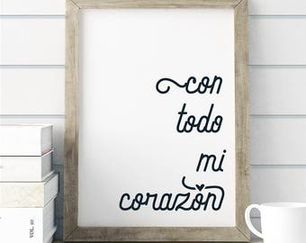 Spanish Phrase Print. Con todo my Corazon. Insta Download. Home Decor.