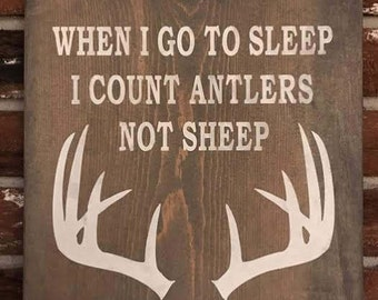 When I Go To Sleep I Count Antlers Not Sheep Sign