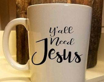 Y'all Need Jesus Coffee Mug