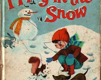 I Play in the Snow a Whitman Tell-a-Tale Book - Donna Lugg Pape - Bonnie and Bill Rutherford - 1967 - Vintage Kids Book