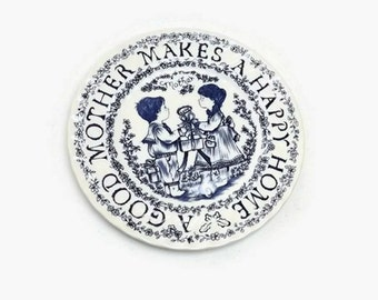 Blue & White Mothers Plate, Royal Crownford Collector Dish, A Good Mother Makes A Happy Home, Norma Sherman Staffordshire England