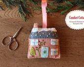 Comfort Cottage - Felt Ornament Pattern - Christmas Tree Ornament Pattern