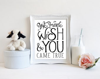 Digital We Made a Wish and You Came True wall art print, great for a nursery