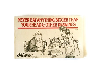 B. Kliban - Never Eat Anything Bigger Than Your Head - 1976 early printing