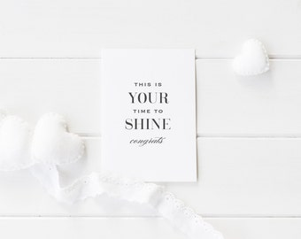 Greeting Card, Congratulations, Black and White, Typography Card, Your Time to Shine, Your Time, Encouragement Card, Elegant Card