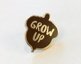 Grow Up enamel acorn pin