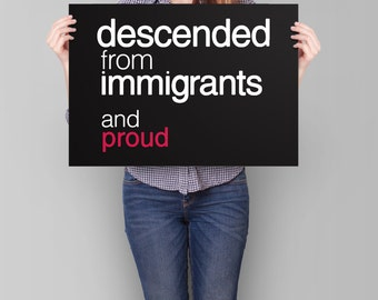 We Are All Immigrants Sign PRINTABLE   protest poster, pro immigration march sign, anti trump poster, descended from immigrants, welcome