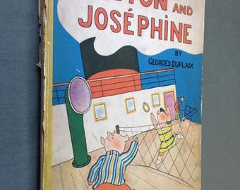 Gaston and Josephine by Georges Duplaix. Oxford University Press, 1933.  First U.S. edition.  Rare children's book.