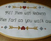 Kill them With Kindness then Fart as You Walk Away Original COMPLETED Cross Stitch