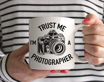 Trust Me, I'm A Photographer Ceramic Mug. Perfect gift for photographers