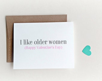 """Valentines Day Card, Valentine Card, Love Card """" I like older women """" Card for Her, Valentines day card for girlfriend, Older wife, Mom"""