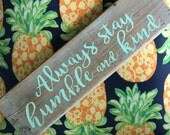 Handpainted Wood Sign - Always Stay Humble and Kind Sign Rustic Home Decor Handmade Upcycled Country Decor Nautical Beach House - TheSandbar