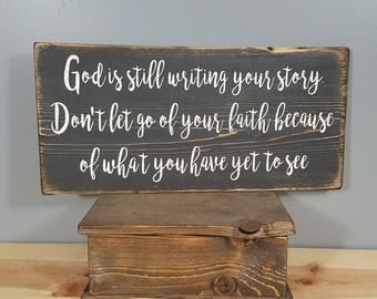 God is Still Writing You Story - Christian Sign - Rustic, Vintage looking, Hand Made, Hand Painted.