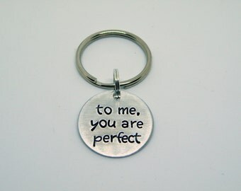 To Me, You Are Perfect Hand Stamped Key Chain, Gift for him, love, husband, Valentine's Day, wife, movie quote, gift