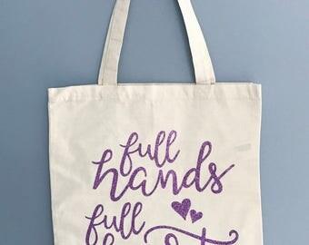 100% Cotton Canvas Tote Bag - Full Hands Full Heart - Glitter