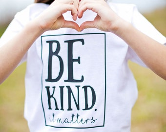 Kindness Shirt - Be Kind Shirt - Kindness Matters - Kindness Matters Shirt - Have Courage and Be Kind Shirt, Kind Shirt, Boys Kindness Shirt