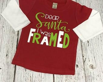 Kids Christmas Shirt - Toddler Shirt - Toddler Santa Shirt - Dear Santa I Was Framed - Funny Toddler Shirt - Christmas Shirts for Toddlers