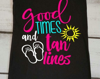 Summer Tank, Beach Tank Tops, Cruise Shirts, Boating Tank, Good Times and Tan Lines, Lake Tank, Swimsuit Cover Up, Vacation Tank, Beach Top