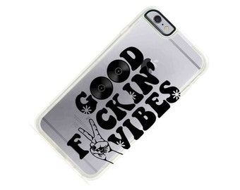 Good Vibes Funky Cool Saying Clear Transparent Phone Case iPhone 5, SE iPhone 6 iphone 7, iPhone 6 Plus,iPhone 7 Plus,Galaxy S7 Note 5