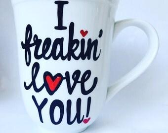 I freakin love you- Valentine's Day gift- anniversary gift-mug- couple mug- LOVE MUG- Gifts for him or her- wedding anniversary shower gift