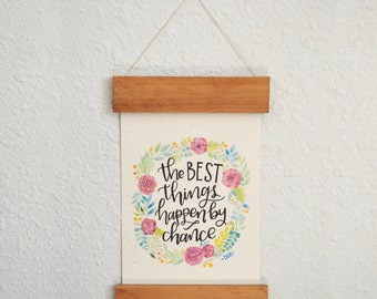 NEW Wooden Frame Handmade Paper Art Print -Best Things Happen by Chance - Dory - Calligraphy Quote - Floral Art Print - Flower Watercolor