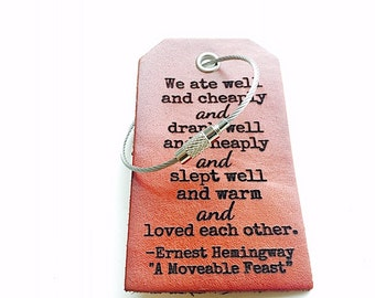 Hemingway Luggage Tag, A Moveable Feast, Personalized Leather Baggage Tag, Travel Gift, We ate Well And Cheaply, Gifts for Grad, Husband,