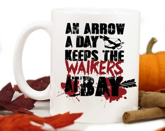 Walking Dead Mug,Zombie Lover Gift,Funny Mug,An arrow a day keeps the walkers at bay,Zombie,Zombie apocalypse,Gift under 20, MUG-242