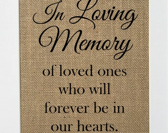 "Burlap Sign In Loving Memory of loved ones who will forever be in our hearts"" wedding home decor rustic"