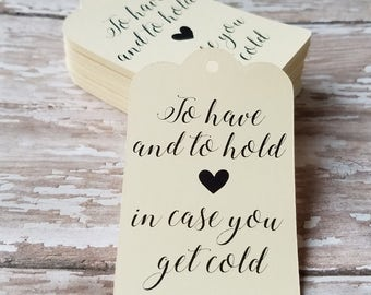 To have and to hold in case you get cold, wedding tags, scarf tags, pashmina tags, blanket tags, wedding favors, winter wedding (180)