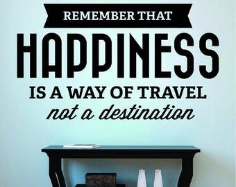 Remember That Happiness A Way Of Travel Vinyl Decal Wall Sticker Decor Quote