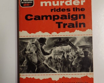 Murder Rides the Campaign Train by The Gordons Bantam Books 1956 Vintage Mystery Paperback